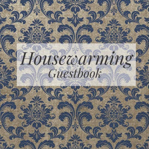 Housewarming Guestbook: Navy Blue Gold Damask - Welcome to Our Home Guest Book for Vacation Holiday - First New House Visitor Blank Sign In Signing ... Event Memories, Comments, Messages and Wishes