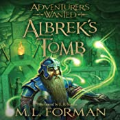 Adventurers Wanted, Book 3: Albrek's Tomb | M. L. Forman