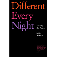 Different Every Night: Freeing the Actor