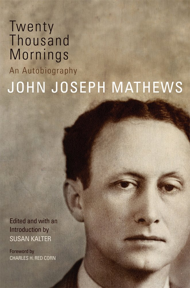 Twenty Thousand Mornings: An Autobiography (American Indian Literature and Critical Studies Series)