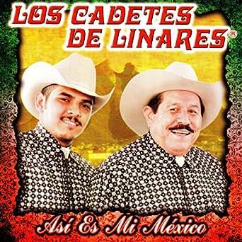 Amazon.com: Asi Es Mi Mexico: Los Cadetes De Linares: MP3 ...