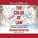 The Color of Law: A Forgotten History of How Our Government Segregated America Audiobook by Richard Rothstein Narrated by Adam Grupper
