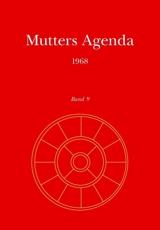 Mutters Agenda 1968: Volume 9 Agenda der Supramentalen ...