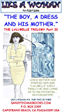 The Boy, a Dress and His Mother II: The Lulubelle Trilogy (Like A Woman Book 8)