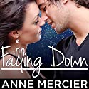 Falling Down: Rockstar Series #1 Audiobook by Anne Mercier Narrated by Chandra Skyye