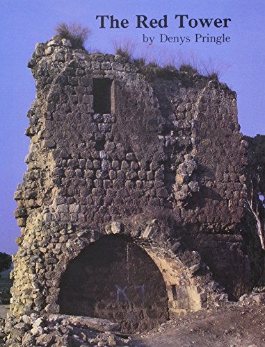 The Red Tower (al-Burj al Ahmar). Settlement in the Plain of Sharon at the Time of the Crusaders and Mamluk A.D. 1099-1516 (British School of Archaeology in Jerusalem Monograph)