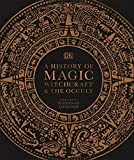 A History of Magic, Witchcraft and the Occult