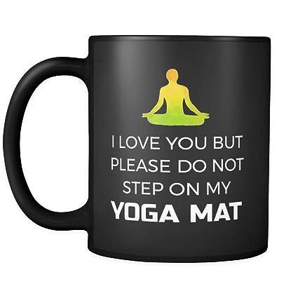 Amazon.com: Yoga Mug Coffee Cup - I Love You But Please Do ...