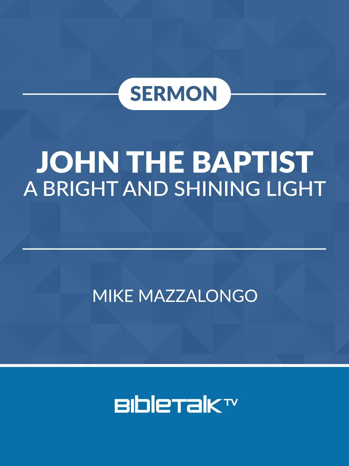 John the Baptist: A Bright and Shining Light