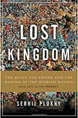 Lost Kingdom: The Quest for Empire and the Making of the Russian Nation Hardcover