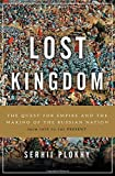 img - for Lost Kingdom: The Quest for Empire and the Making of the Russian Nation book / textbook / text book