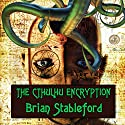 The Cthulhu Encryption: A Romance of Piracy Audiobook by Brian Stableford Narrated by Derek Perkins