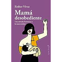 Mamá desobediente (ENSAYO)
