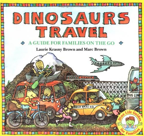 Dinosaurs Travel (Dino Life Guides for Families)