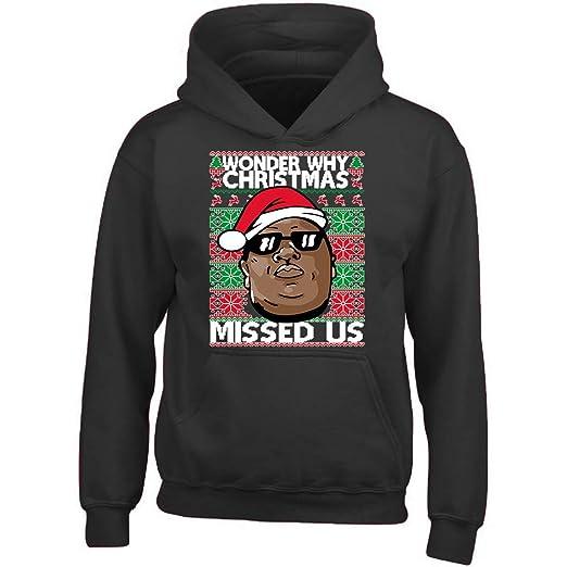 Amazoncom Crazydaisyworld Wonder Why Christmas Missed Us Hoodie