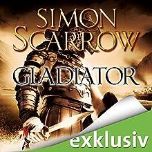 Gladiator (Die Rom-Serie 9) Hörbuch von Simon Scarrow Gesprochen von: Reinhard Kuhnert