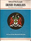 img - for Irish Families: Their Names, Arms and Origins by Edward MacLysaght (1972-02-24) book / textbook / text book