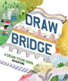 Draw Bridge: A Draw-Your-Own Adventure