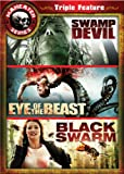 Maneater Triple Feature 2: Swamp Devil / Eye of the Beast / Black Swarm