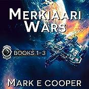 Merkiaari Wars Series: Books 1-3 | Mark E. Cooper