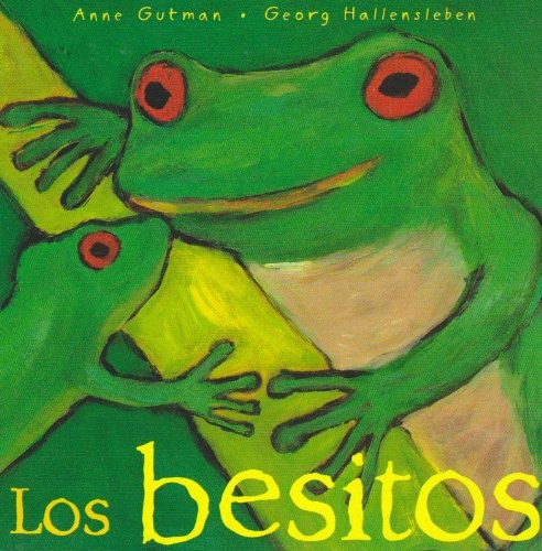 Los besitos / The Kisses (Mira Mira) (Spanish Edition) [Anne Gutman] (Tapa Dura)