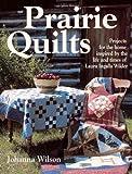Prairie Quilts, Johanna Wilson, 0873497732