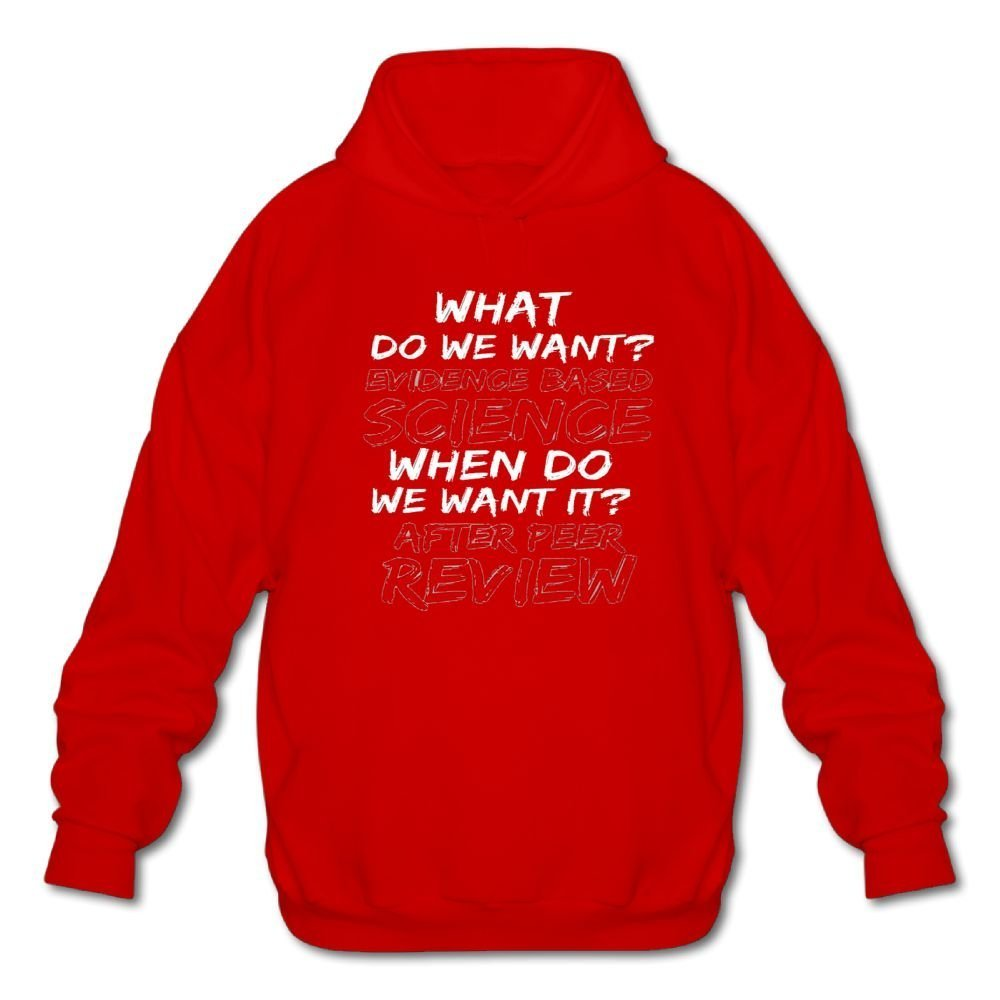 Mens Long Sleeve Cotton Hoodie What Do We Want Evidence Based Science When Do We Want It After Peer Review Sweatshirt