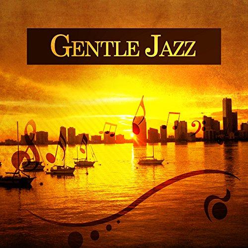 - Gentle Jazz - Background Music for Restaurant & Cafe, Wine Bar, Jazz Club, Pure Instrumental, Easy Listening