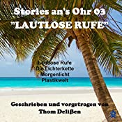 Lautlose Rufe (Stories ans Ohr 3) | Thom Delißen