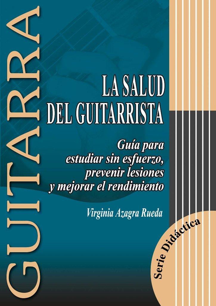 Amazon.com: AZAGRA V. - La Salud del Guitarrista (9788493472917): AZAGRA V.: Books