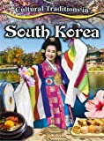 Cultural Traditions in South Korea (Cultural Traditions in My World)