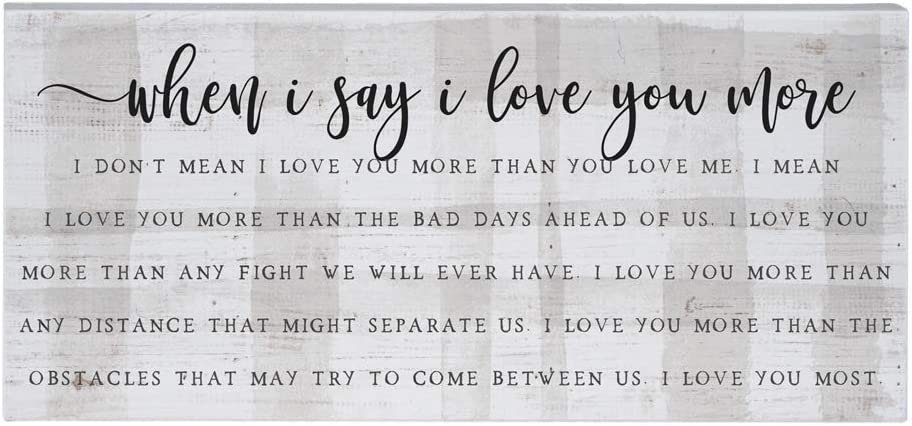 """Simply Said, INC Inspire Boards, When I Say I Love You More.- 12"""" x 5.5"""" Wood Sign ISB1238"""