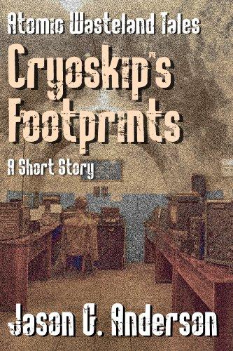 Cryoskip's Footprints (short story - Atomic Wasteland Tales) (English Edition)