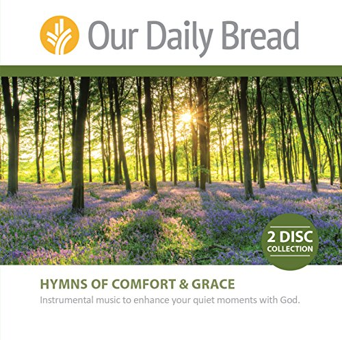 (Our Daily Bread: Hymns of Comfort and Grace)
