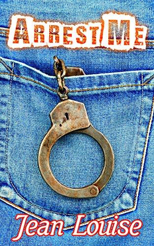 Arrest Me (Boys in Blue Book 1)