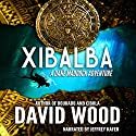 Xibalba: Dane Maddock Adventures, Volume 8 Audiobook by David Wood Narrated by Jeffrey Kafer