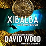 Xibalba: Dane Maddock Adventures, Volume 8 | David Wood