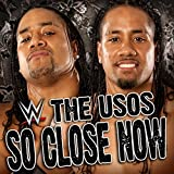So Close Now (The Usos)