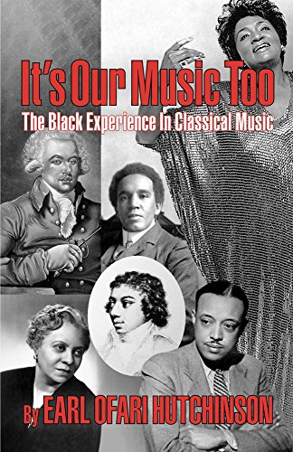 It's Our Music Too: The Black Experience in Classical Music by Earl Ofari Hutchinson ebook deal