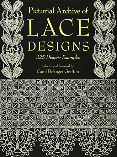 Pdf Crafts Pictorial Archive of Lace Designs: 325 Historic Examples (Dover Pictorial Archive)