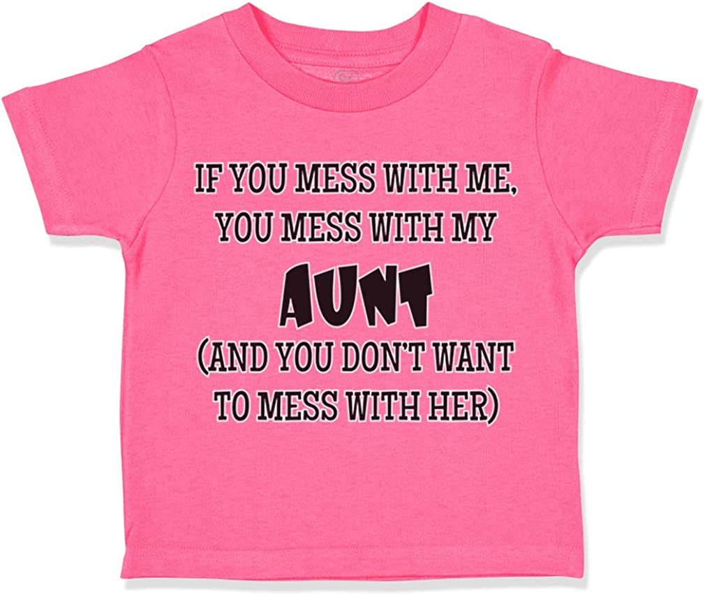 Custom Toddler T-Shirt If You Mess with Me My Auntie Aunt Funny Style B Cotton