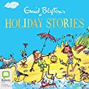 Enid Blyton's Holiday Stories Audiobook by Enid Blyton Narrated by Jilly Bond