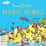 Enid Blyton's Holiday Stories | Enid Blyton