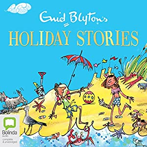Enid Blyton's Holiday Stories Hörbuch