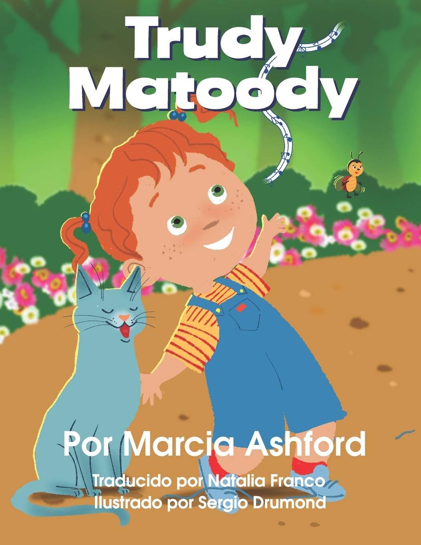 Trudy Matoody Espanol Spanish Edition Ashford Marcia Drumond Sergio Drumond Sergio Franco Natalia 9781709709371 Amazon Com Books