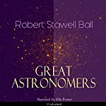Great Astronomers | Robert Stawell Ball