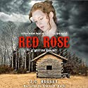 Red Rose: A Western Romance Audiobook by J. C. Hulsey Narrated by Shana M. Buck