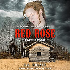 Red Rose: A Western Romance Audiobook