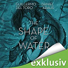 The Shape of Water Audiobook by Guillermo del Toro, Daniel Kraus Narrated by Marie Bierstedt, Detlef Bierstedt