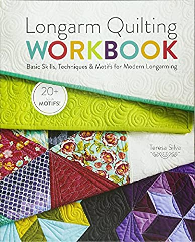 Longarm Quilting Workbook: Basic Skills, Techniques & Motifs for Modern Longarming - Long Arm Quilting